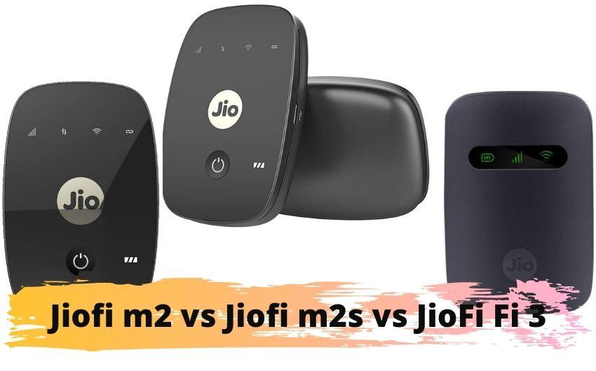 Jiofi m2 vs Jiofi m2s vs JioFi Fi 3